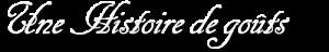Une Histoire de goûts – www.unehistoiredegouts.be